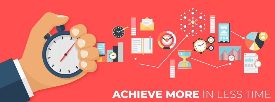 Achieve more in less time